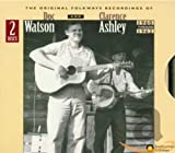 Cover de Clarence Ashley And Doc Watson: The Original Folkways Recordings, 1960-1962 [2-CD Set