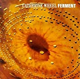 Ferment - Catherine Wheel