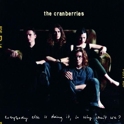 The Cranberries - Everybody Else Is Doing It, Wh - Zortam Music