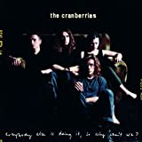 Everybody Else Is Doing It So Why Can't We - The Cranberries