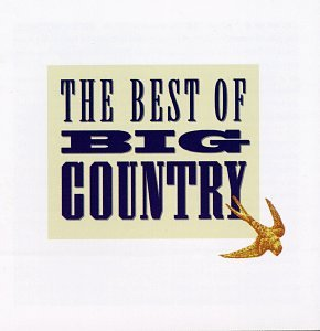 BIG COUNTRY - The Best Of Big Country - Zortam Music