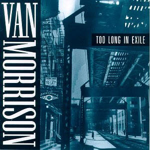 Van Morrison - Too Long in Exile - Zortam Music