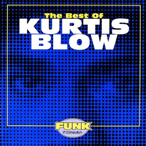 KURTIS BLOW - The Best of Kurtis Blow - Zortam Music