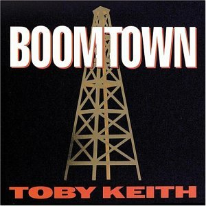Toby Keith - Boomtown - Zortam Music