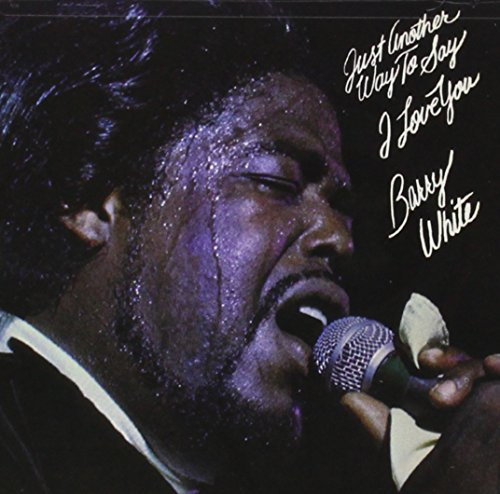 Barry White - Just Another Way to Say I Love You - Zortam Music