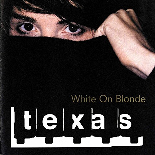 Texas - White On Blonde Lyrics - Zortam Music
