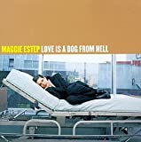 Estep, Maggie - Love Is A Dog From Hell