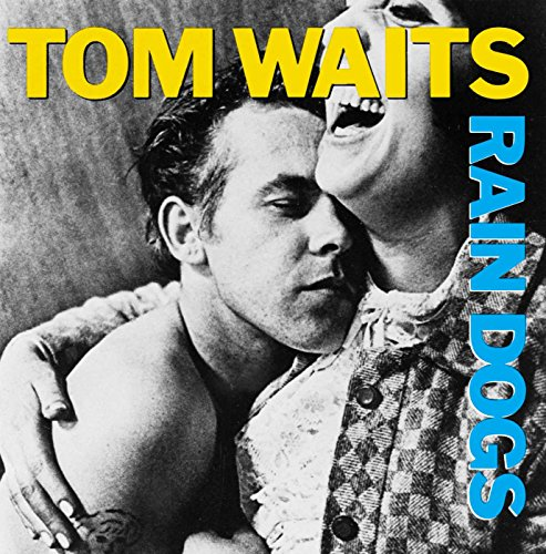 Tom Waits - Rain Dogs - Zortam Music
