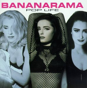 Bananarama - Pop Life - Zortam Music