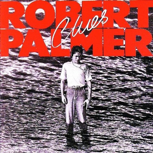 Robert Palmer - Clues - Lyrics2You