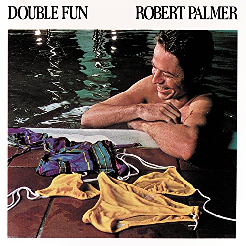 Robert Palmer - Double Fun - Lyrics2You