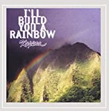 I'll Build You A Rainbow - Kapena