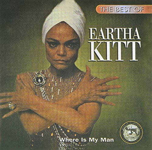 The Best of Eartha Kitt: Where is My Man?
