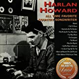 All Time Favorite Country Songwriter - Harlan Howard
