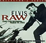 Elvis Raw: Early Live Recording, March 19, 1955