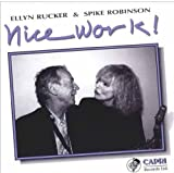 Spike Robinson/Ellyn Rucker - Nice Work
