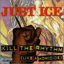 Album cover for Kill The Rhythm (Like A Homicide)