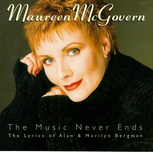 The Music Never Ends: The Lyrics of Alan & Marilyn Bergman