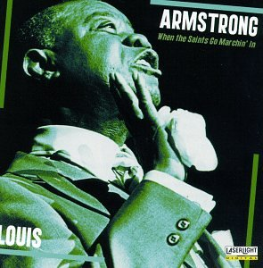Louis Armstrong - When the Saints Go Marchin