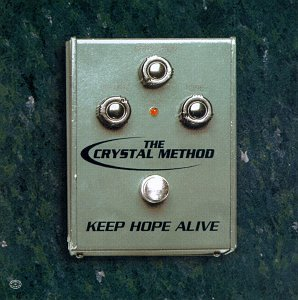 The Crystal Method - Keep Hope Alive - Zortam Music