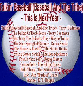 Talkin' Baseball (Baseball and the Tribe) - This Is Next Year
