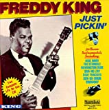 Pochette de l'album pour Just Pickin' (Let's Hide Away And Dance Away With Freddie King & Freddie King Gives…