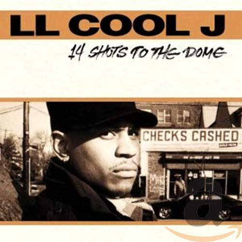 LL Cool J - 14 Shots to the Dome - Zortam Music