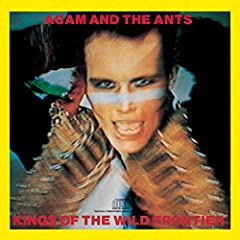 Adam & The Ants, Kings of the Wild Frontier