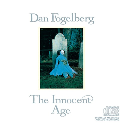 Dan Fogelberg - The Innocent Age - Zortam Music