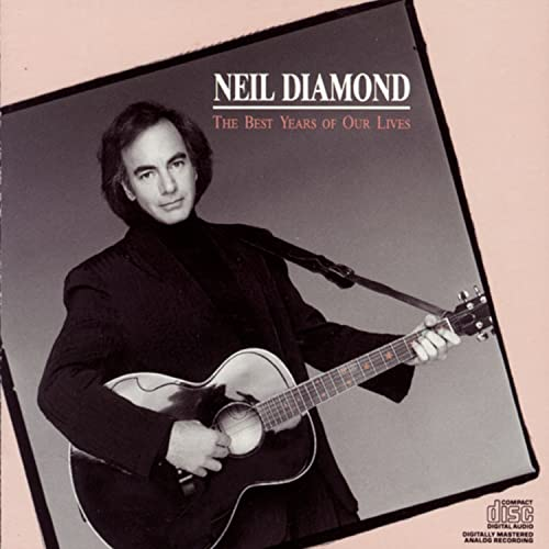 Neil Diamond - The Best Years Of Our Lives - Zortam Music