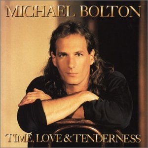 Michael Bolton - Time Love And Tenderness - Zortam Music