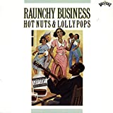 Raunchy Business: Hot Nuts and Lollypops