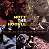 Mott The Hoople - The Ballad Of Mott: A Retrospective (disc 2)