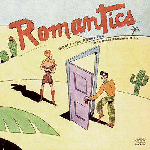 The Romantics - What I Like About You (And Other Romantic Hits) - Zortam Music