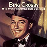 Bing Crosby - 16 Most Requested Songs