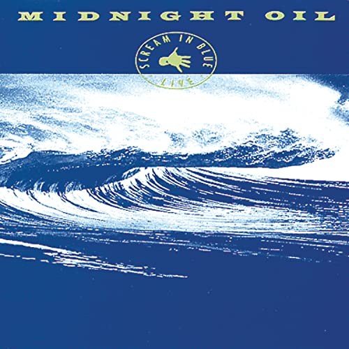 Midnight Oil - Scream In Blue [Live]