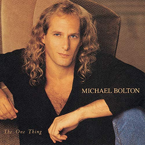 Michael Bolton - The One Thing - Zortam Music