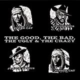 Carátula de The Good, the Bad, the Ugly & the Crazy