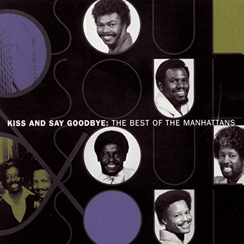 Kiss and Say Goodbye: The Best of the Manhattans