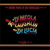 John McLaughlin, Al DiMeola, Paco DeLucia: Friday Night in San Francisco