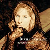 Barbra Streisand Higher Ground lyrics