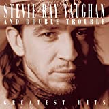 Music : Stevie Ray Vaughan - Greatest Hits