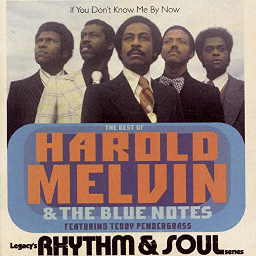 If You Don't Know Me by Now: The Best of Harold Melvin &amp; the Blue Notes