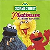 Platinum All-Time Favorites - Sesame Street