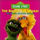 Albumcover für Bird Is The Word!: Big Bird's Favorite Songs