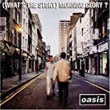 oasis - (what's the story) morning glory ?