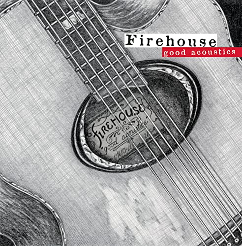 FIREHOUSE - Good Acoustics - Zortam Music