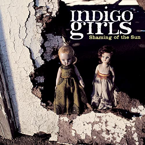 Indigo Girls - Shaming of the Sun - Zortam Music
