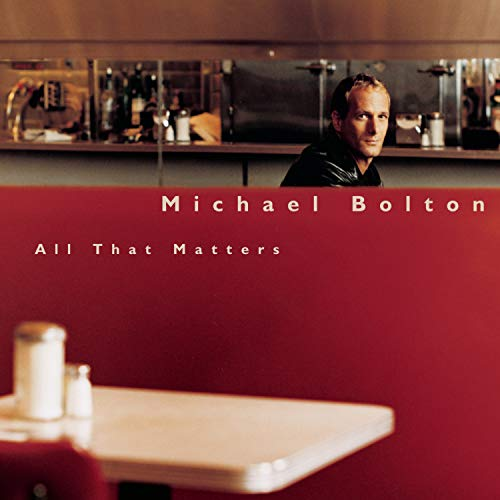Michael Bolton - All That Matters - Zortam Music