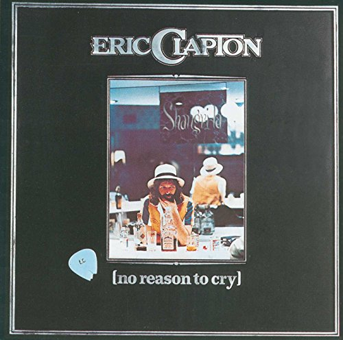 Eric Clapton - No Reason to Cry - Zortam Music